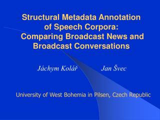 Structural Metadata Annotation of Speech Corpora: