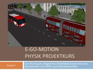 E-Go-Motion Physik Projektkurs