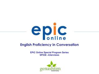 English Proficiency in Conversation EPiC Online Special Program Series SP238 – Interviews