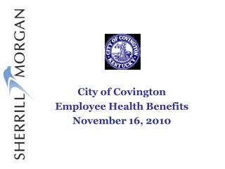 City of Covington Employee Health Benefits  November 16, 2010