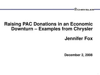 Raising PAC Donations in an Economic Downturn – Examples from Chrysler Jennifer Fox