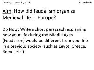 Aim : How did feudalism organize Medieval life in Europe?