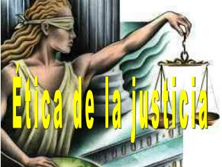 Ética de la justicia