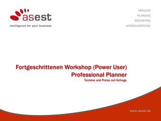 Fortgeschrittenen Workshop (Power User)  Professional  Planner Termine und Preise auf Anfrage