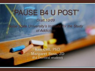Ken  Coll , PhD Margaret Sass, JD  (Ed Doctoral student)