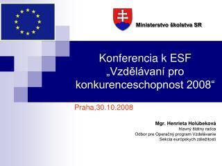 """Konferencia k ESF  """"Vzdělávaní pro konkurenceschopnost 2008"""""""