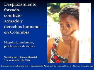 Presentación elaborada por el Secretariado Nacional de Pastoral Social - Caritas Colombiana