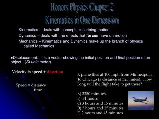 Kinematics – deals with concepts describing motion