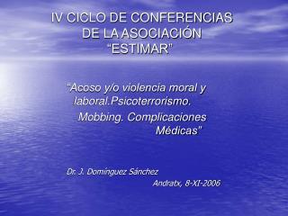 """IV CICLO DE CONFERENCIAS          DE LA ASOCIACIÓN   """"ESTIMAR"""""""