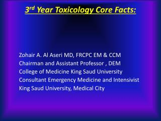 3 rd  Year Toxicology Core Facts: