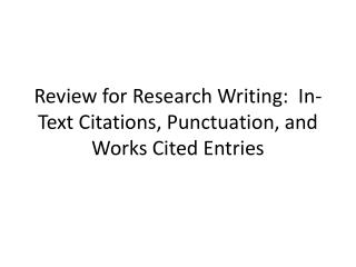 Review for Research Writing:  In-Text Citations, Punctuation, and Works Cited Entries
