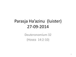 Parasja  Ha'azinu   (luister) 27-09-2014