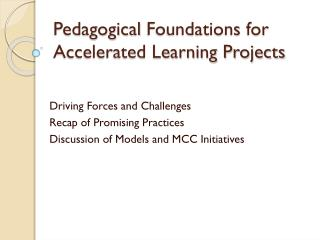 Pedagogical  Foundations  for Accelerated Learning Projects