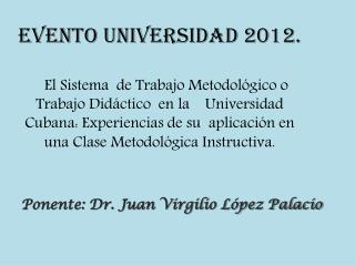 Ponente: Dr. Juan Virgilio López Palacio