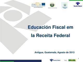 Educación Fiscal em la Receita Federal