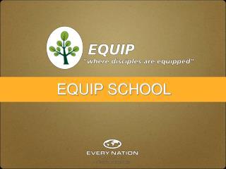 EQUIP SCHOOL