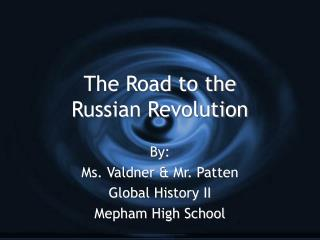 The Road to the  Russian Revolution