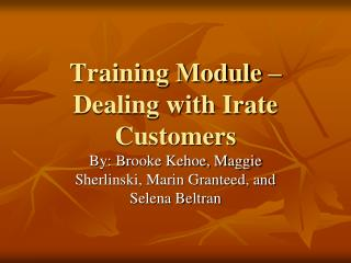 Training Module   Dealing with Irate Customers