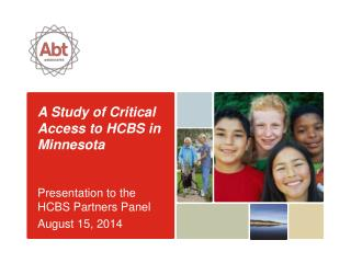 A Study of Critical Access to HCBS in Minnesota Presentation to the HCBS Partners Panel