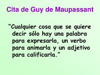 Cita de Guy de Maupassant