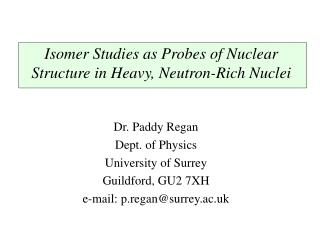 Isomer Studies as Probes of Nuclear Structure in Heavy, Neutron-Rich Nuclei