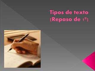 Tipos de texto (Repaso de 1º)