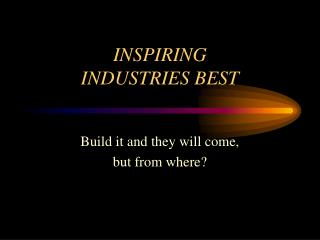 INSPIRING INDUSTRIES BEST