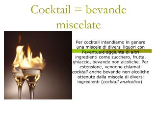 Cocktail = bevande miscelate