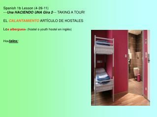 Spanish 1b Lesson (4-26-11) --- Una HACIENDO UNA Gira 2 --- TAKING A TOUR!
