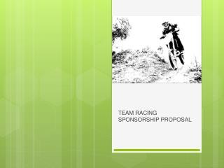 TEAM RACING SPONSORSHIP PROPOSAL