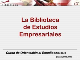 La Biblioteca  de Estudios Empresariales