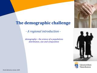 The demographic challenge - A regional introduction -