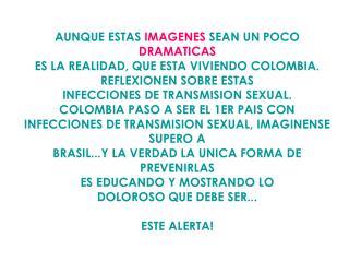 ¡SIDA y Enfermedades de transmisión sexual son una REALIDAD!