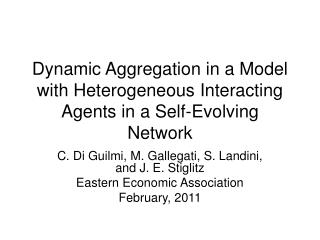 Dynamic Aggregation in a Model with Heterogeneous Interacting Agents in a Self-Evolving Network