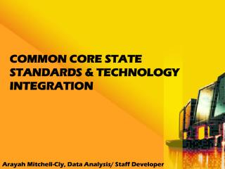 Common Core State Standards & Technology Integration