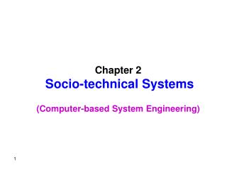 Chapter 2  Socio-technical Systems   Computer-based System Engineering