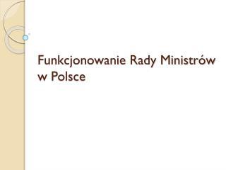 Funkcjonowanie Rady Ministrów w Polsce