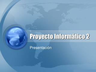Proyecto Informático 2