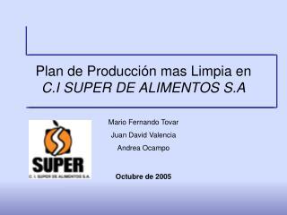 Plan de Producción mas Limpia en  C.I SUPER DE ALIMENTOS S.A