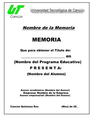 Nombre de la Memoria MEMORIA Que para obtener el Título de:     L       ______________________ en