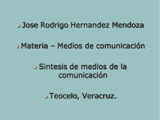Jose  Rodrigo  Hernandez  Mendoza Materia – Medios de comunicación