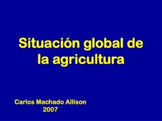 Situación global de la agricultura