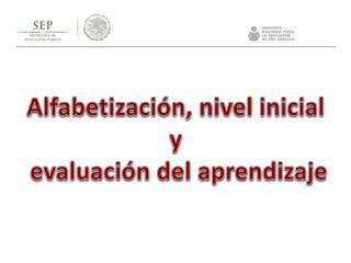 Alfabetización, nivel inicial  y  evaluación  del aprendizaje