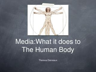 Media:What it does to The Human Body Theresa Darveaux