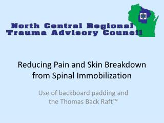 Reducing Pain and Skin Breakdown from Spinal Immobilization