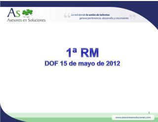 1ª RM  DOF 15 de mayo de 2012
