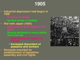 1905 Industrial depression had begun in 1900