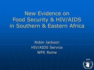 New Evidence on  Food Security & HIV/AIDS  in Southern & Eastern Africa