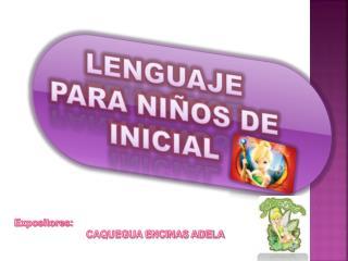 LENGUAJE PARA NIÑOS DE INICIAL