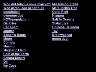 Who did Adam�s sons marry-21 Who cares -age of earth-46 population overcrowded NOW-population